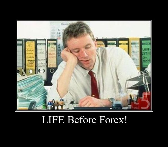 LIFE Before Forex!