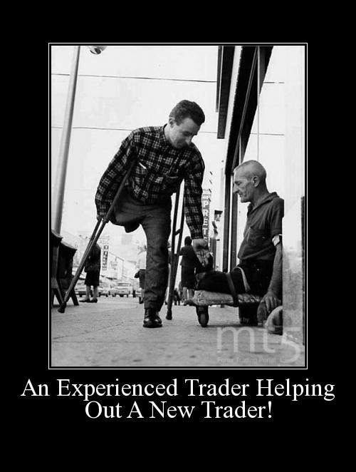 An Experienced Trader Helping Out A New Trader!