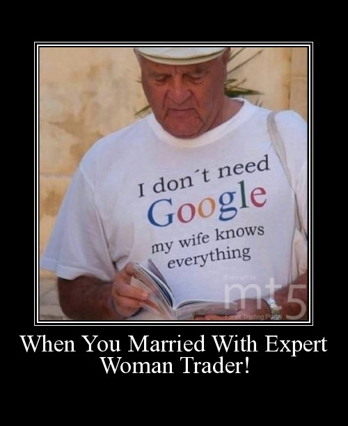 When You Married With Expert Woman Trader!