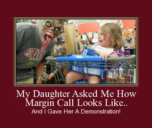 My Daughter Asked Me How Margin Call Looks Like..