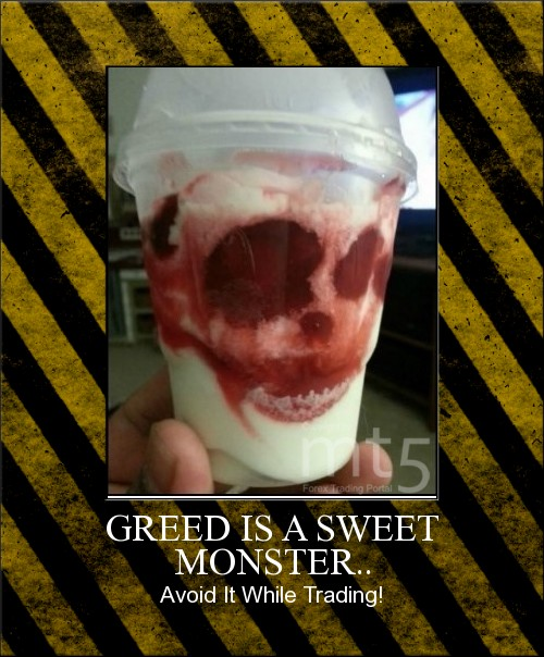 GREED IS A SWEET MONSTER..