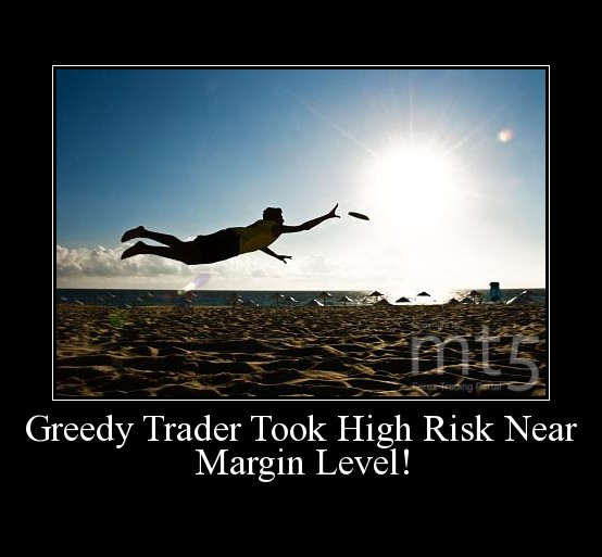 Greedy Trader Took High Risk Near Margin Level!