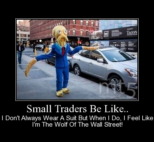 Small Traders Be Like..