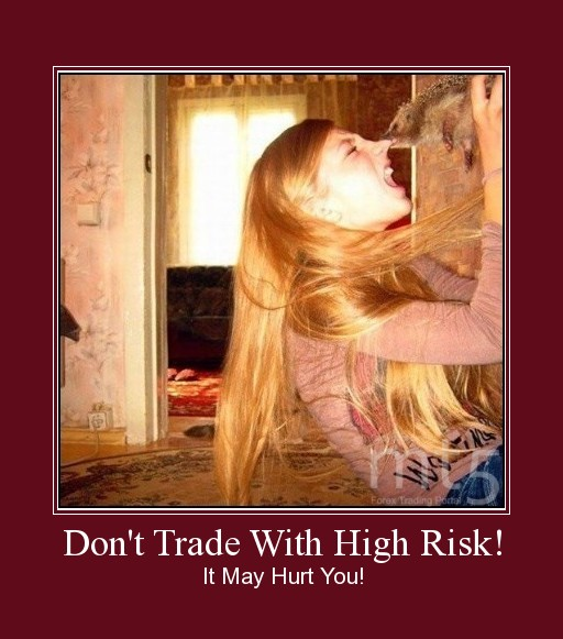 Don't Trade With High Risk!