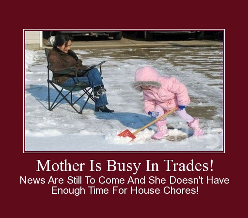 Mother Is Busy In Trades!