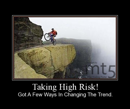 Taking High Risk!
