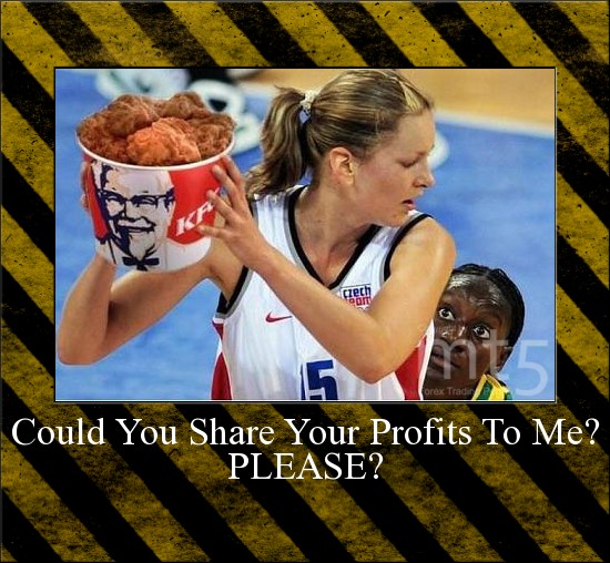 Could You Share Your Profits To Me? PLEASE?