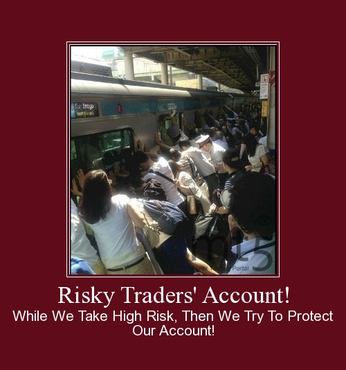 Risky Traders' Account!