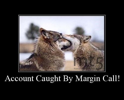 Account Caught By Margin Call!