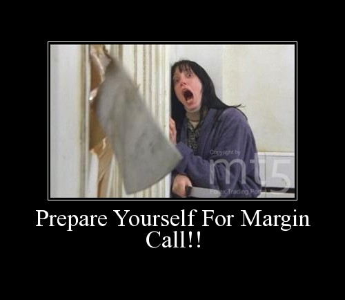 Prepare Yourself For Margin Call!!