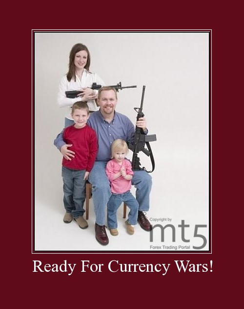 Ready For Currency Wars!