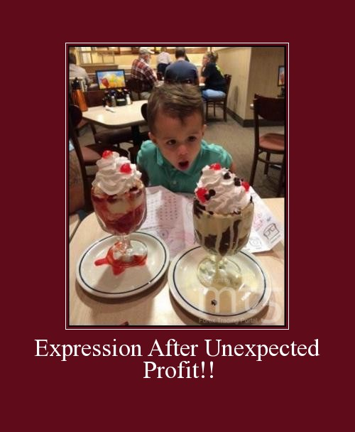 Expression After Unexpected Profit!!