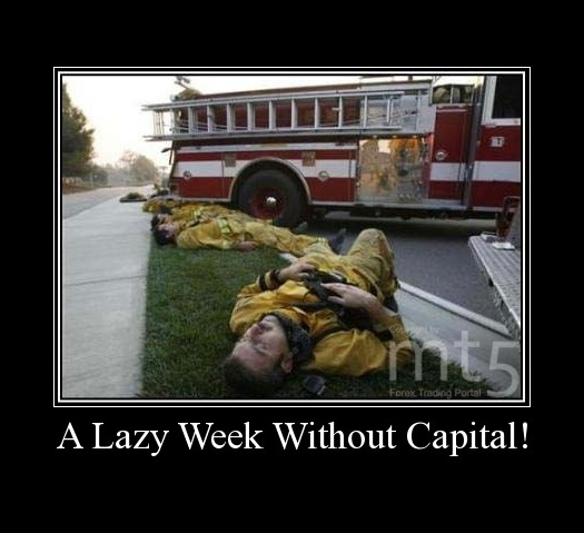 A Lazy Week Without Capital!