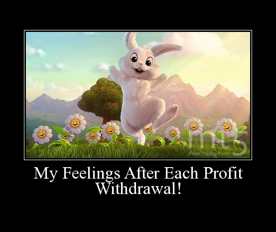 My Feelings After Each Profit Withdrawal!