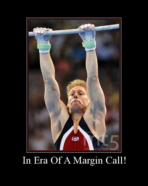 In Era Of A Margin Call!