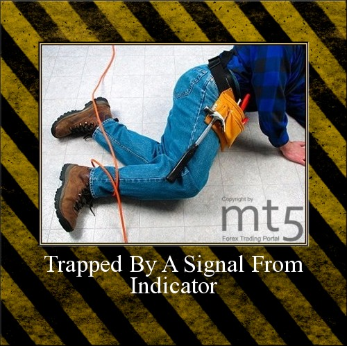 Trapped By A Signal From Indicator