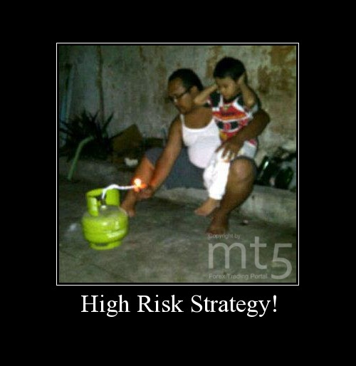 High Risk Strategy!