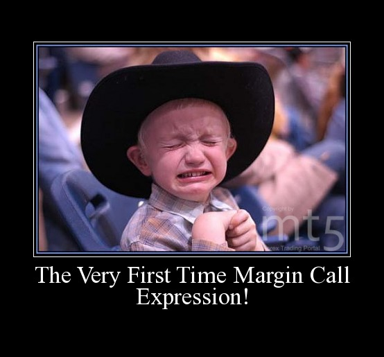 The Very First Time Margin Call Expression!