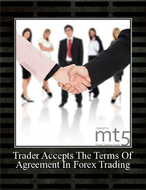 Trader Accepts The Terms Of Agreement In Forex Trading