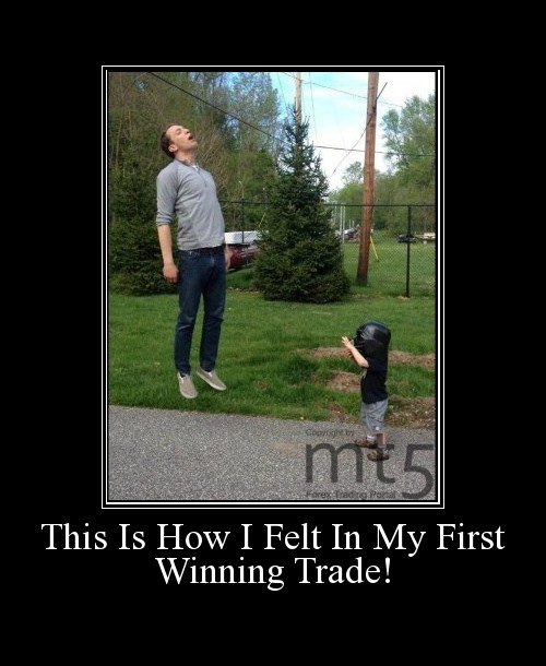 This Is How I Felt In My First Winning Trade!