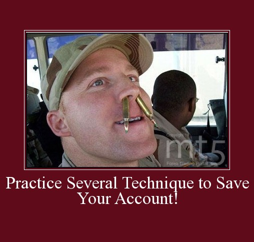 Practice Several Technique to Save Your Account!