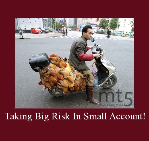 Taking Big Risk In Small Account!