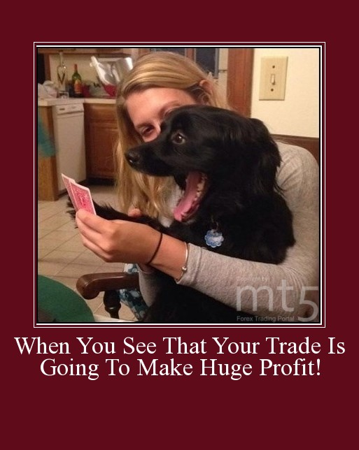 When You See That Your Trade Is Going To Make Huge Profit!