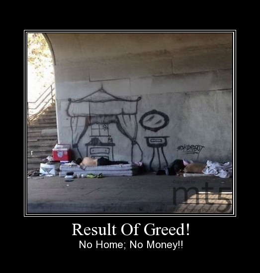 Result Of Greed!