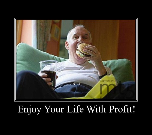 Enjoy Your Life With Profit!