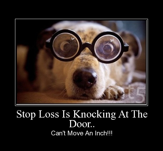 Stop Loss Is Knocking At The Door..