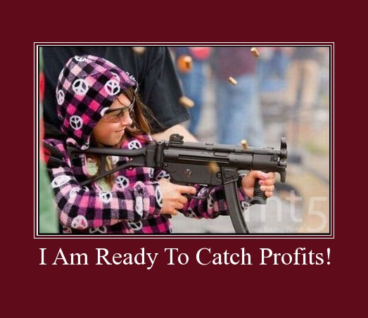 I Am Ready To Catch Profits!