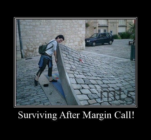 Surviving After Margin Call!