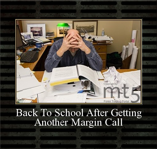 Back To School After Getting Another Margin Call