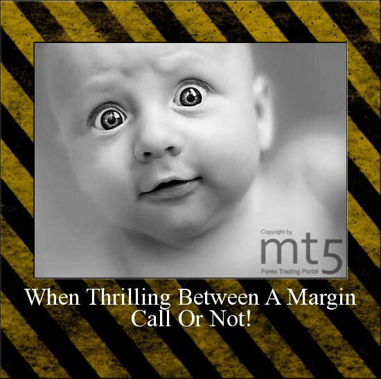When Thrilling Between A Margin Call Or Not!