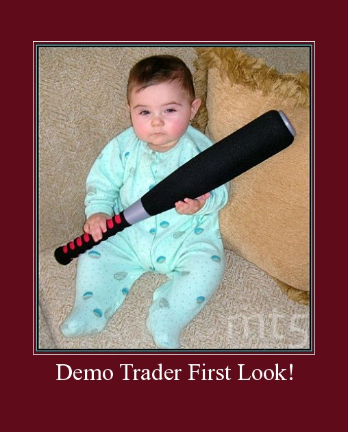 Demo Trader First Look!