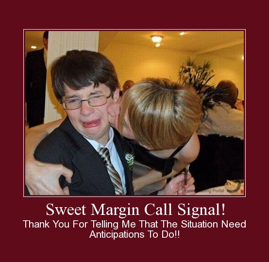 Sweet Margin Call Signal!
