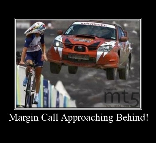 Margin Call Approaching Behind!