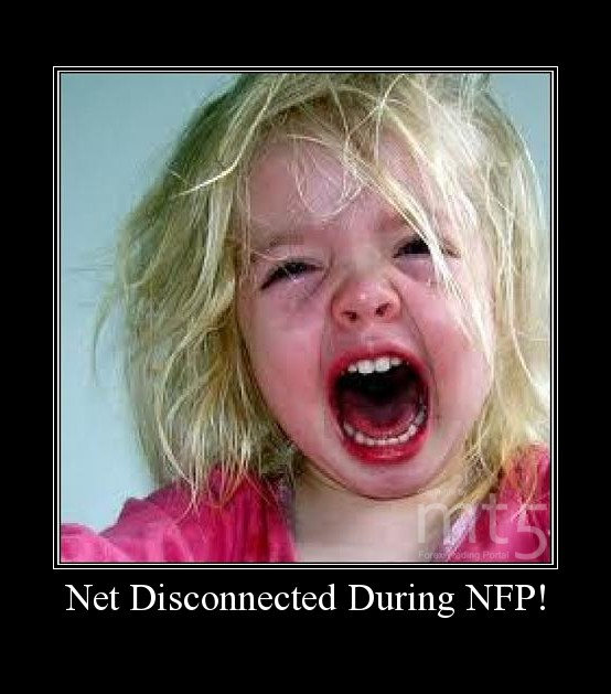 Net Disconnected During NFP!