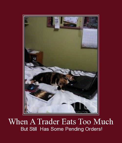 When A Trader Eats Too Much