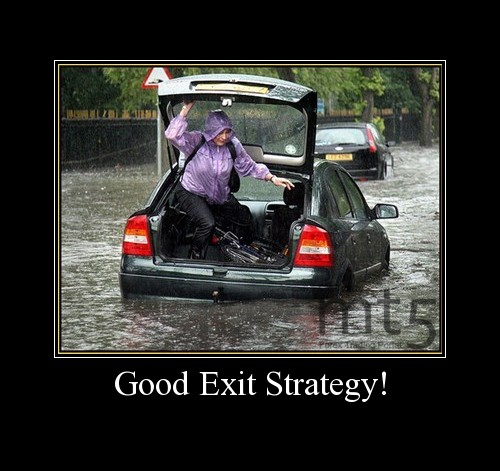 Good Exit Strategy!