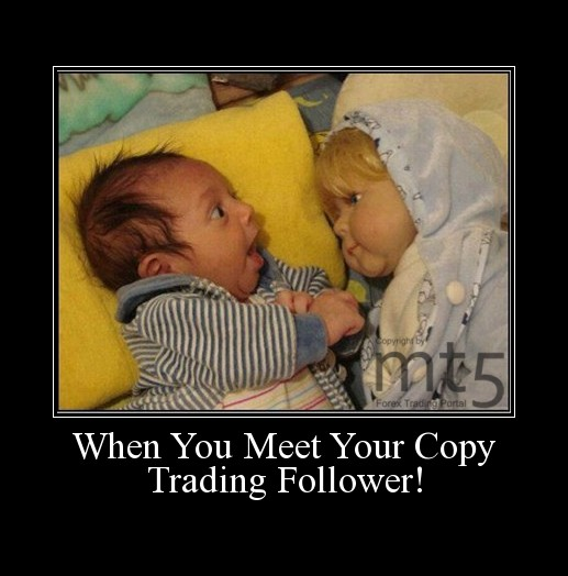 When You Meet Your Copy Trading Follower!