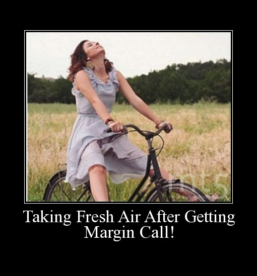 Taking Fresh Air After Getting Margin Call!