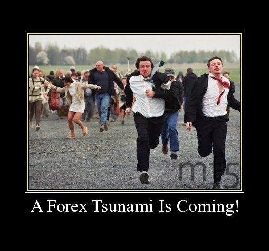 A Forex Tsunami Is Coming!