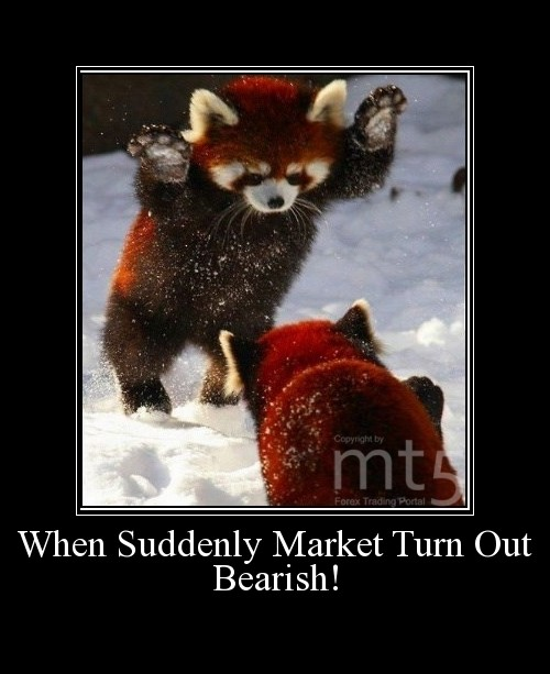When Suddenly Market Turn Out Bearish!