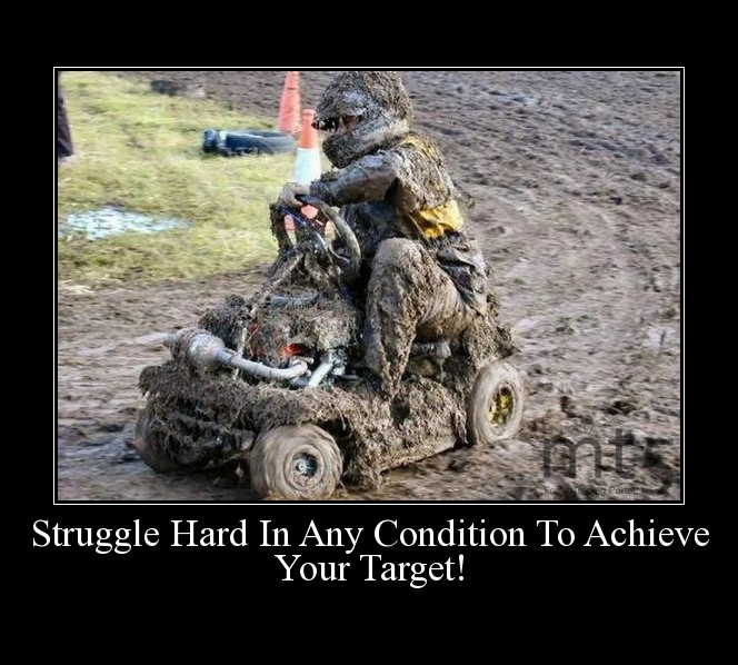 Struggle Hard In Any Condition To Achieve Your Target!